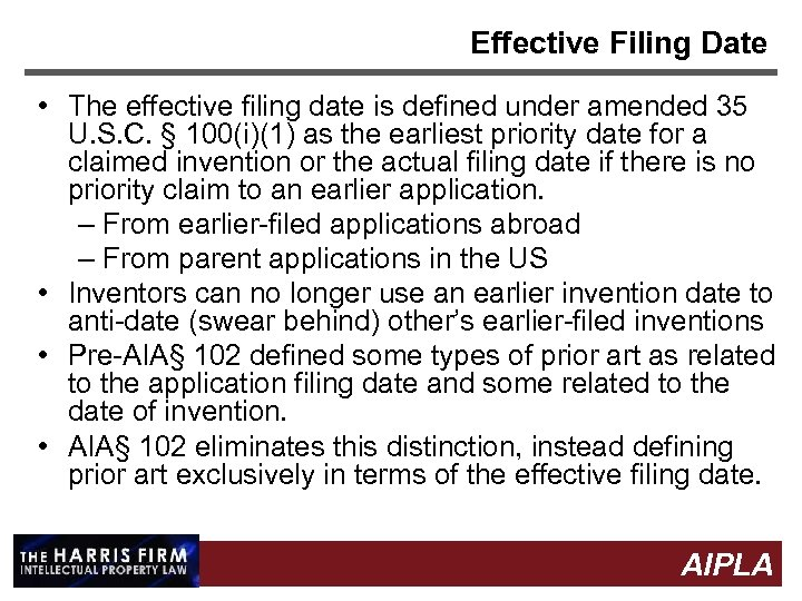 Effective Filing Date • The effective filing date is defined under amended 35 U.