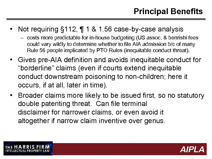 Principal Benefits • Not requiring § 112, ¶ 1 & 1. 56 case-by-case analysis