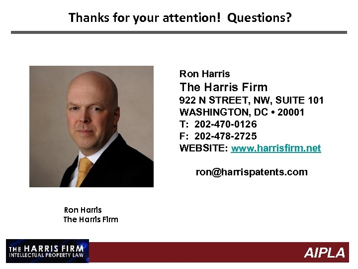 Thanks for your attention! Questions? Ron Harris The Harris Firm 922 N STREET, NW,