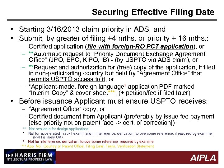 Securing Effective Filing Date • Starting 3/16/2013 claim priority in ADS, and • Submit,