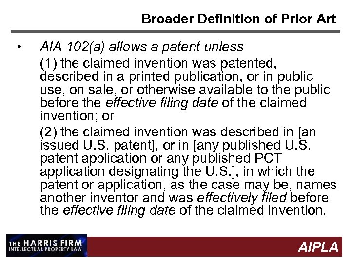 Broader Definition of Prior Art • AIA 102(a) allows a patent unless (1) the