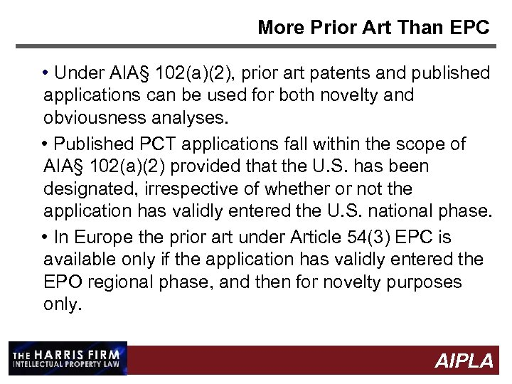 More Prior Art Than EPC • Under AIA§ 102(a)(2), prior art patents and published