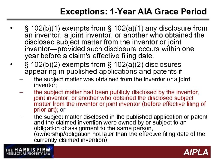 Exceptions: 1 -Year AIA Grace Period • § 102(b)(1) exempts from § 102(a)(1) any