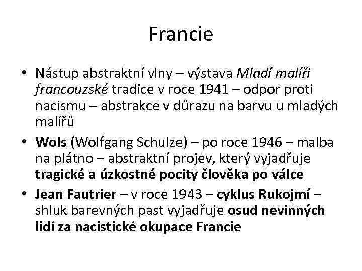 Francie • Nástup abstraktní vlny – výstava Mladí malíři francouzské tradice v roce 1941