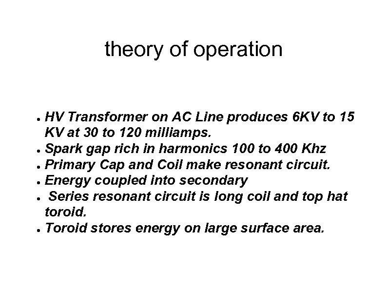 theory of operation HV Transformer on AC Line produces 6 KV to 15 KV