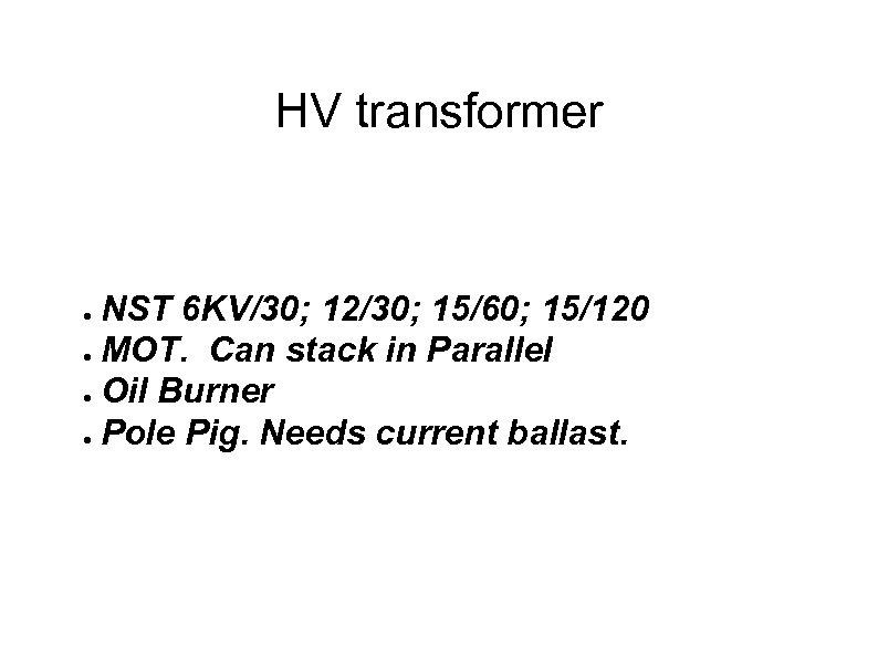 HV transformer NST 6 KV/30; 12/30; 15/60; 15/120 ● MOT. Can stack in Parallel