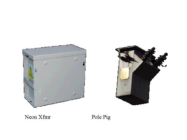 Neon Xfmr Pole Pig