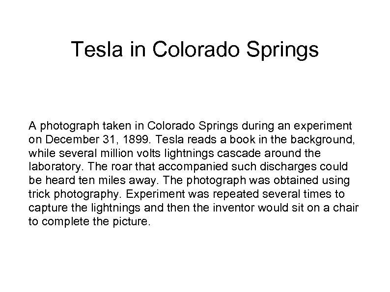 Tesla in Colorado Springs A photograph taken in Colorado Springs during an experiment on