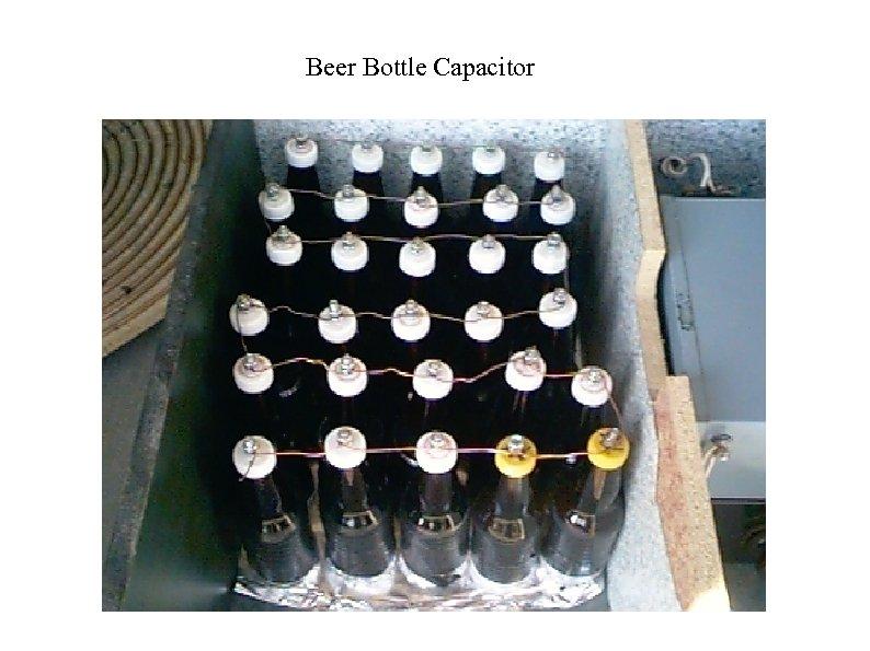 Beer Bottle Capacitor