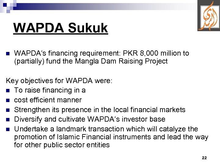WAPDA Sukuk n WAPDA's financing requirement: PKR 8, 000 million to (partially) fund the