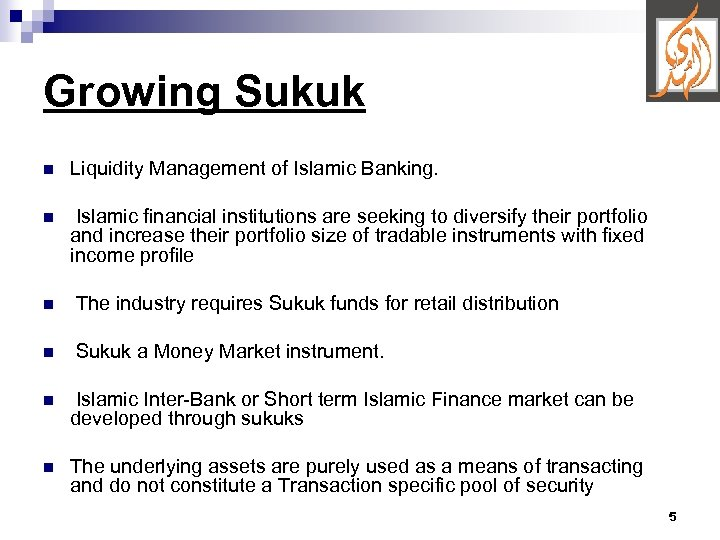 Growing Sukuk n Liquidity Management of Islamic Banking. n Islamic financial institutions are seeking