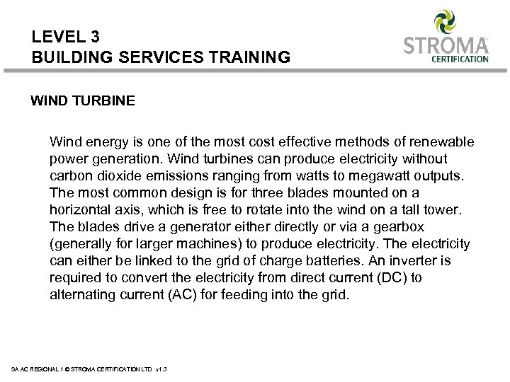 LEVEL 3 BUILDING SERVICES TRAINING WIND TURBINE Wind energy is one of the most