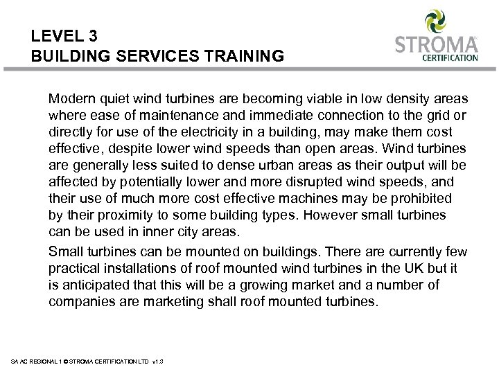 LEVEL 3 BUILDING SERVICES TRAINING Modern quiet wind turbines are becoming viable in low
