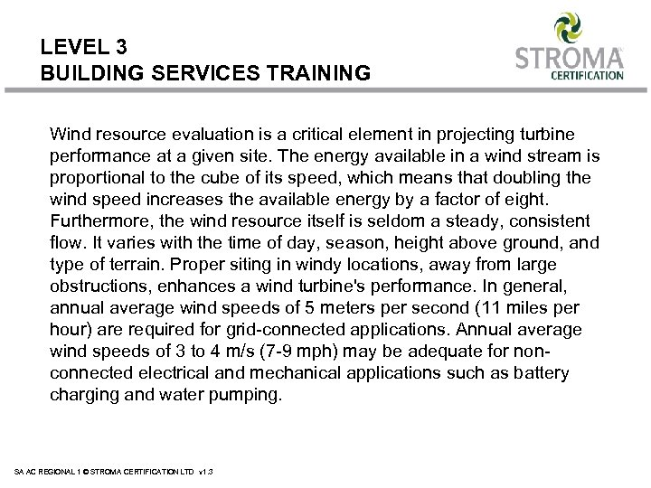 LEVEL 3 BUILDING SERVICES TRAINING Wind resource evaluation is a critical element in projecting