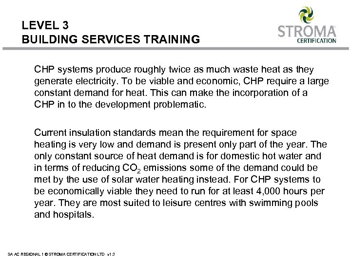 LEVEL 3 BUILDING SERVICES TRAINING CHP systems produce roughly twice as much waste heat