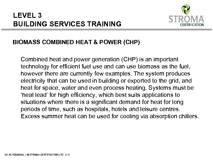 LEVEL 3 BUILDING SERVICES TRAINING BIOMASS COMBINED HEAT & POWER (CHP) Combined heat and