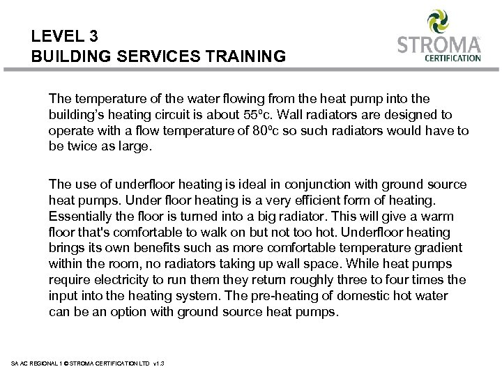 LEVEL 3 BUILDING SERVICES TRAINING The temperature of the water flowing from the heat
