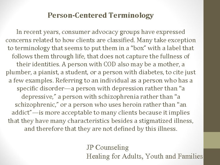 Person-Centered Terminology In recent years, consumer advocacy groups have expressed concerns related to how