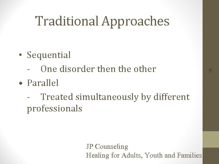 • Sequential - One disorder then the other • Parallel - Treated simultaneously