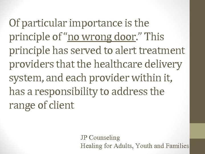 """Of particular importance is the principle of """"no wrong door. """" This principle has"""
