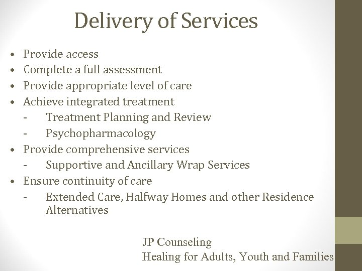 Delivery of Services • • Provide access Complete a full assessment Provide appropriate level