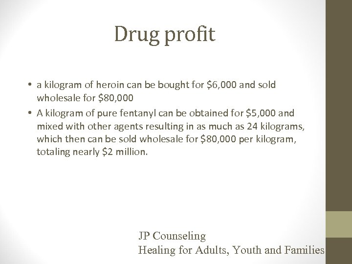 Drug profit • a kilogram of heroin can be bought for $6, 000 and