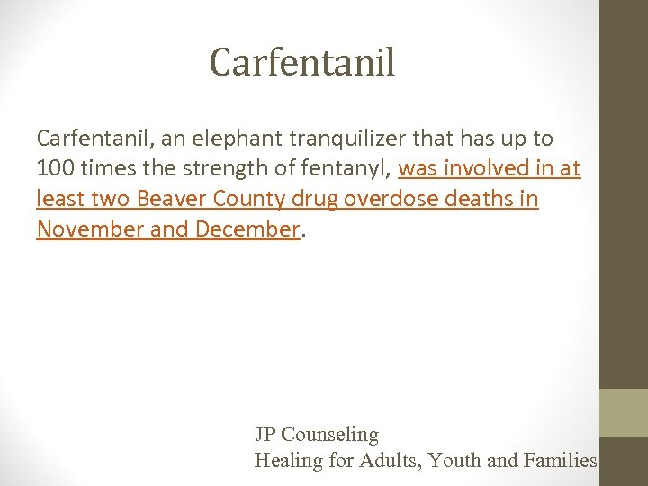 Carfentanil, an elephant tranquilizer that has up to 100 times the strength of fentanyl,