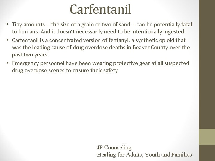 Carfentanil • Tiny amounts -- the size of a grain or two of sand