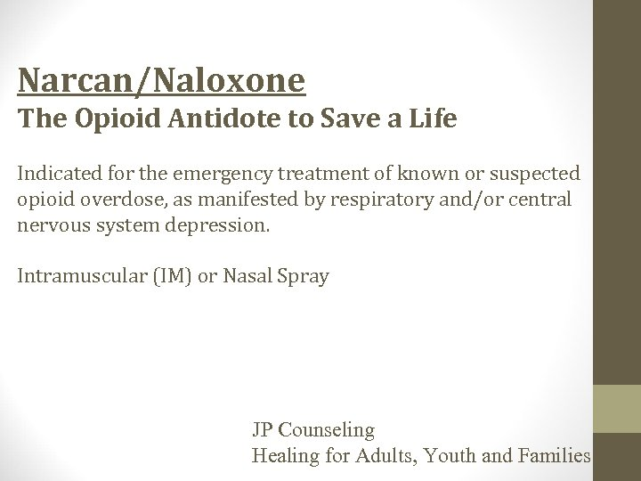 Narcan/Naloxone The Opioid Antidote to Save a Life Indicated for the emergency treatment of