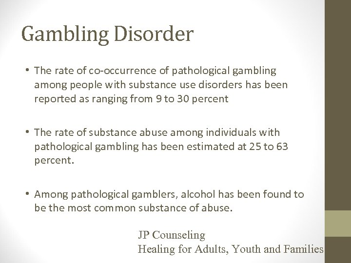 Gambling Disorder • The rate of co-occurrence of pathological gambling among people with substance