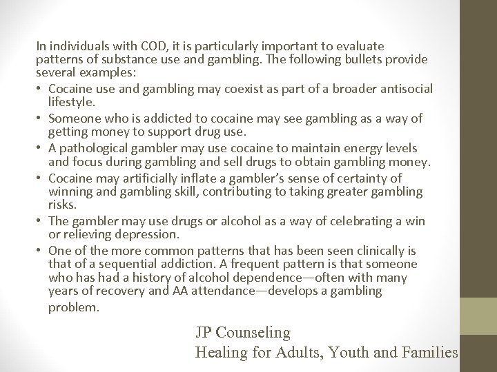 In individuals with COD, it is particularly important to evaluate patterns of substance use