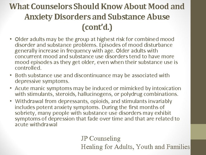 What Counselors Should Know About Mood and Anxiety Disorders and Substance Abuse (cont'd. )