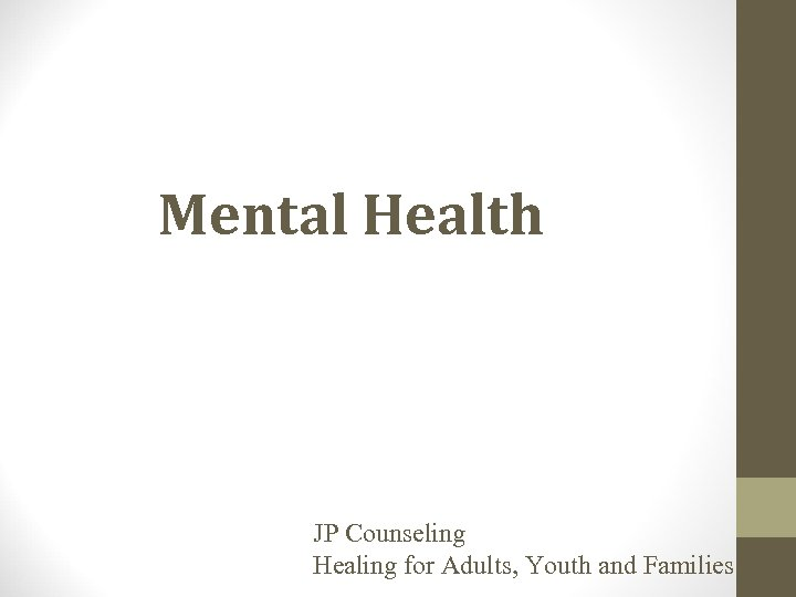 Mental Health JP Counseling Healing for Adults, Youth and Families