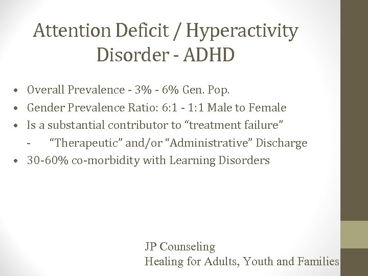Attention Deficit / Hyperactivity Disorder - ADHD • Overall Prevalence - 3% - 6%