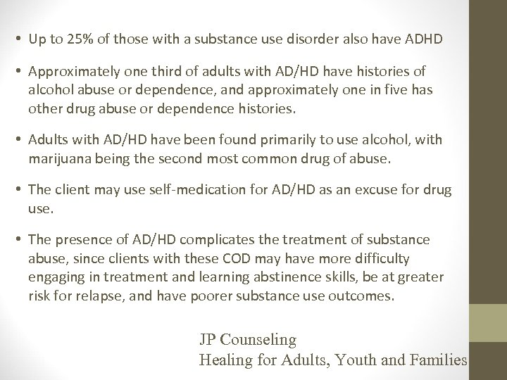 • Up to 25% of those with a substance use disorder also have