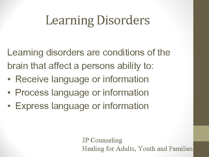 Learning Disorders Learning disorders are conditions of the brain that affect a persons ability