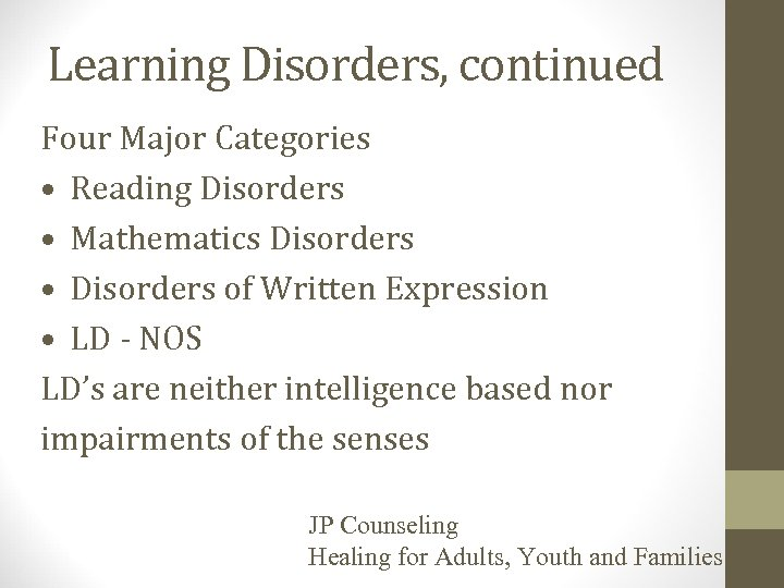 Learning Disorders, continued Four Major Categories • Reading Disorders • Mathematics Disorders • Disorders