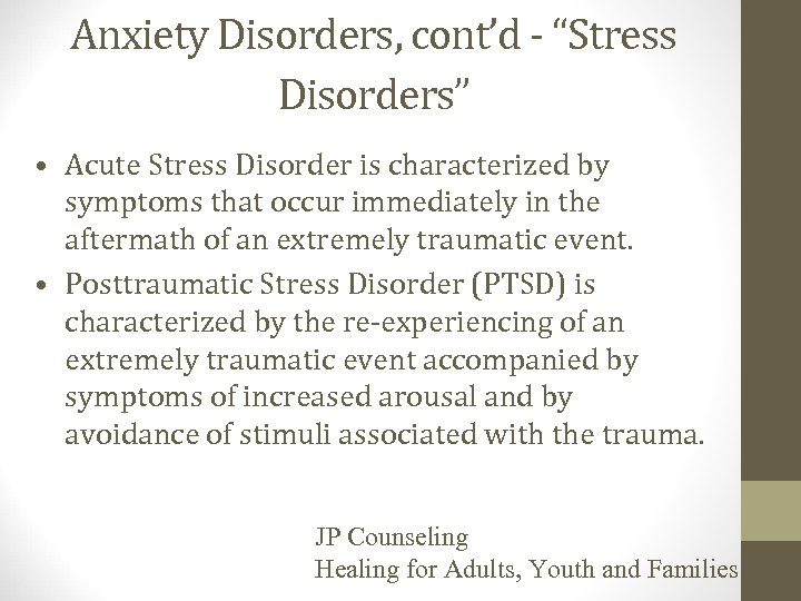 """Anxiety Disorders, cont'd - """"Stress Disorders"""" • Acute Stress Disorder is characterized by symptoms"""