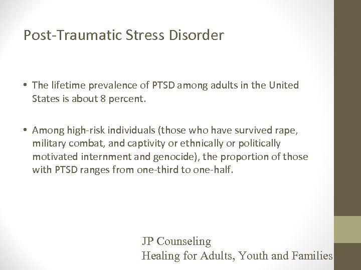 Post-Traumatic Stress Disorder • The lifetime prevalence of PTSD among adults in the United