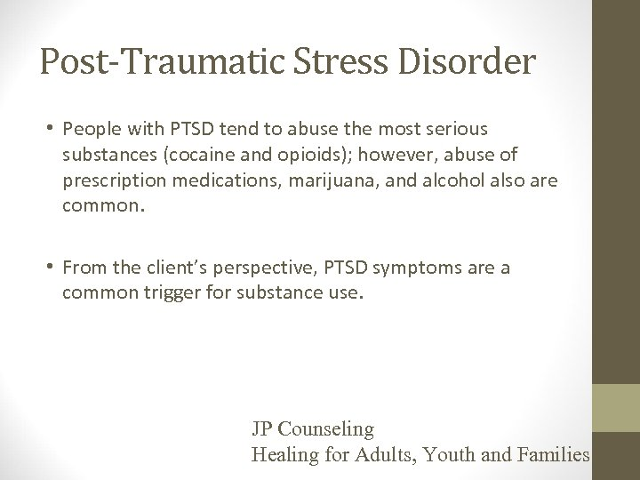 Post-Traumatic Stress Disorder • People with PTSD tend to abuse the most serious substances