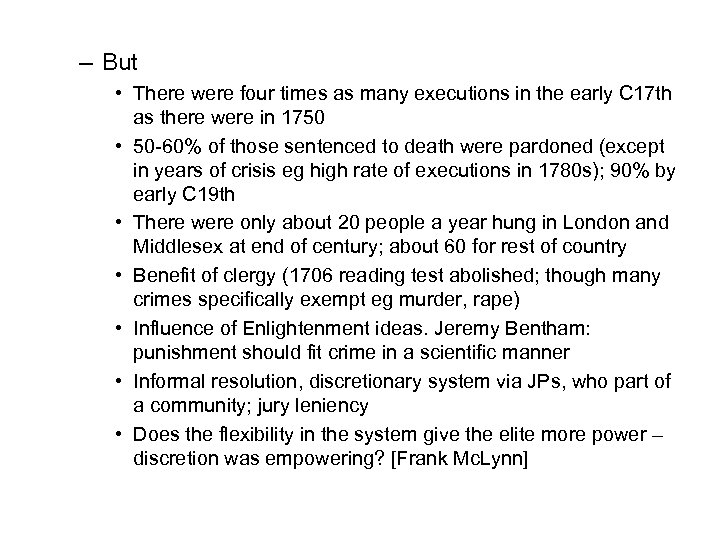 – But • There were four times as many executions in the early C