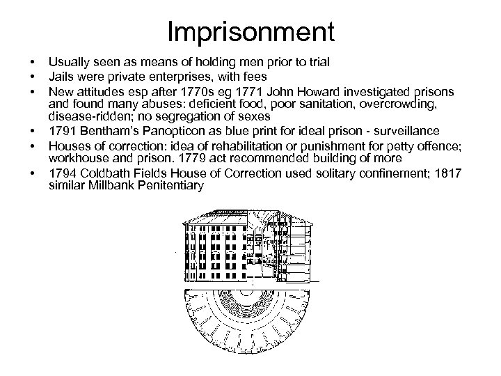 Imprisonment • • • Usually seen as means of holding men prior to trial