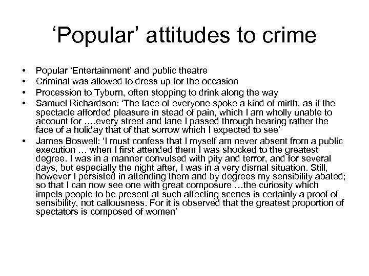 'Popular' attitudes to crime • • • Popular 'Entertainment' and public theatre Criminal was