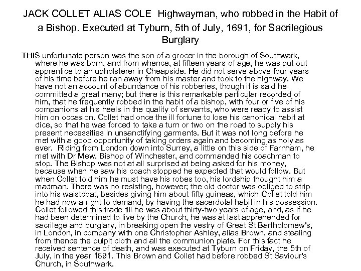 JACK COLLET ALIAS COLE Highwayman, who robbed in the Habit of a Bishop. Executed