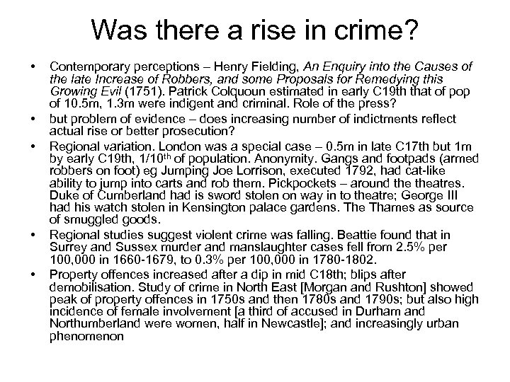 Was there a rise in crime? • • • Contemporary perceptions – Henry Fielding,