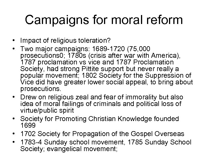 Campaigns for moral reform • Impact of religious toleration? • Two major campaigns: 1689
