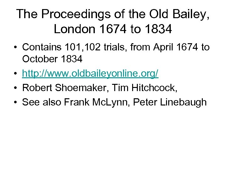 The Proceedings of the Old Bailey, London 1674 to 1834 • Contains 101, 102