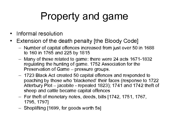 Property and game • Informal resolution • Extension of the death penalty [the Bloody