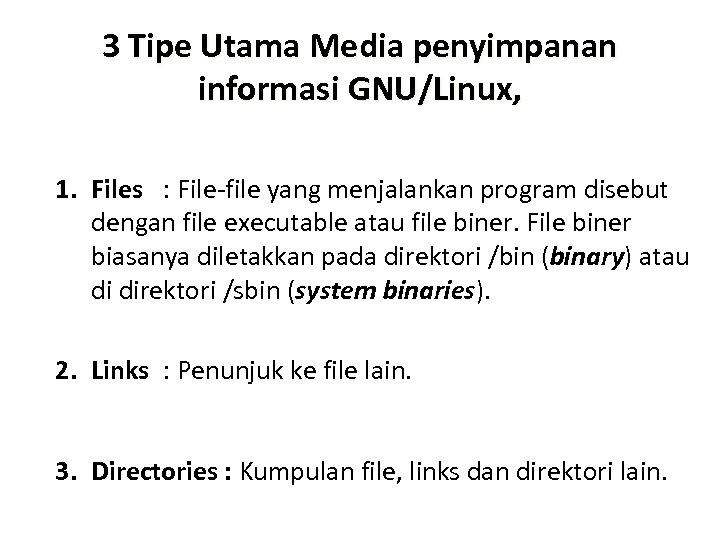 3 Tipe Utama Media penyimpanan informasi GNU/Linux, 1. Files : File-file yang menjalankan program