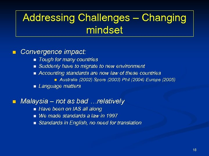 Addressing Challenges – Changing mindset n Convergence impact: n n n Tough for many